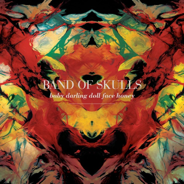 Critiques CD: Band of Skulls | Baby Darling Doll Face Honey